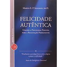 Felicidade Autentica - Edicao de Bolso (Em Portugues do Brasil)