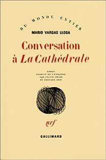 Conversation à La Cathédrale par Vargas Llosa