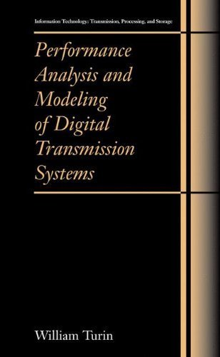 Download Performance Analysis and Modeling of Digital Transmission Systems (Information Technology: Transmission, Processing and Storage) Pdf