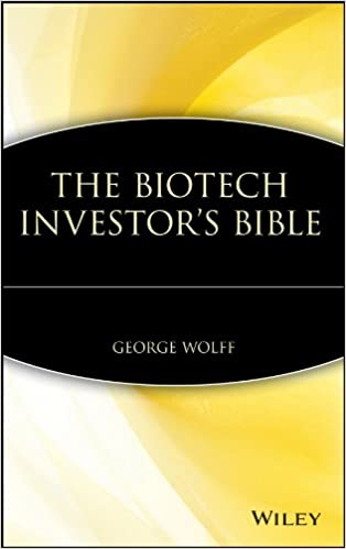 The Biotech Investors Bible George Wolff 0000471412791 Amazon