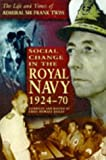 img - for Social Change in the Royal Navy: 1924-70 book / textbook / text book