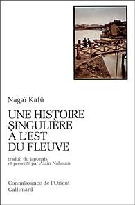 Une histoire singulière à l'est du fleuve par Kafū Nagai