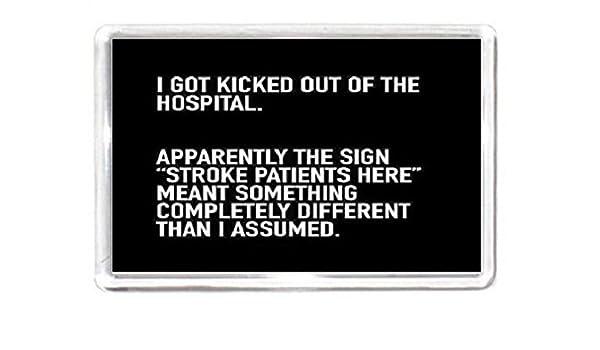 Imán para nevera I Got expulsado de el Hospital. aparentemente el ...