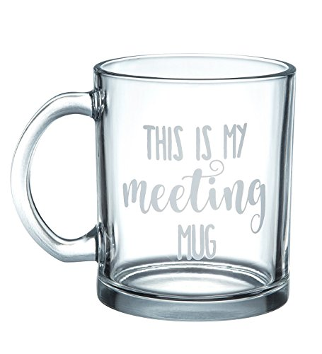 Glass Coffee Mug with Handle- It's My Meeting Mug, Clean Large Tea Cup with Funny Slogan, Novelty Gift for Birthday and Christmas, 16 Ounces from Blue Panda