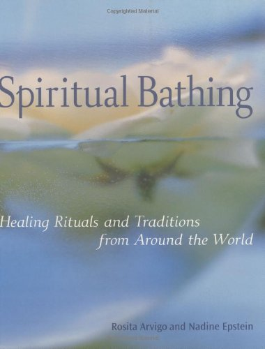Spiritual Bathing: Healing Rituals and Traditions from Around the World by Brand: Celestial Arts