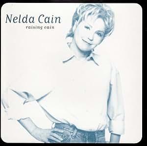 Nelda Cain - Raising Cain - Amazon.com Music Nelda Cain