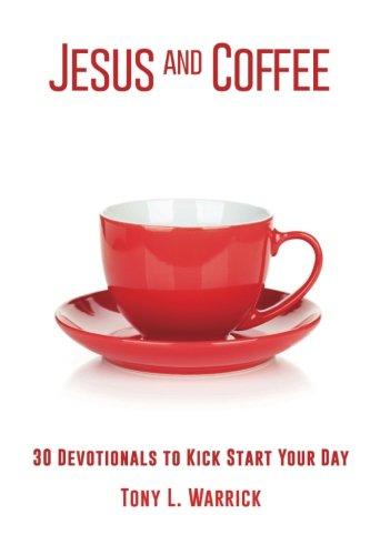 Jesus and Coffee: 30 Devotionals to Kick Start Your Day pdf epub
