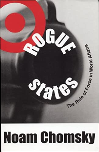 Rogue States: The Rule of Force in World Affairs: Noam