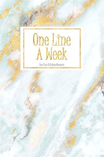 One Line A Week - Four Years Of College Memories: 2018-2022 Inspirational & Motivational Weekly Memory Journal For High School Graduates College & University Students - Pale Blue & Glitter Gold Marble (Best 4 Year Colleges)