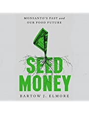 Seed Money: Monsanto's Past and Our Food Future