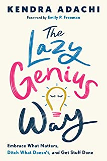 Book Cover: The Lazy Genius Way: Embrace What Matters, Ditch What Doesn't, and Get Stuff Done