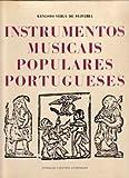 INSTRUMENTOS MUSICAIS POPULARES PORTUGUESES (INSTRUMENTOS MUSICAIS POPULARES PORTUGUESES)