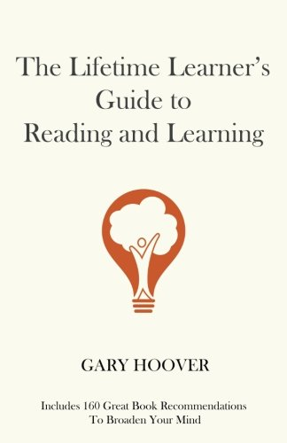 Lifetime Guide (The Lifetime Learner's Guide to Reading and Learning)