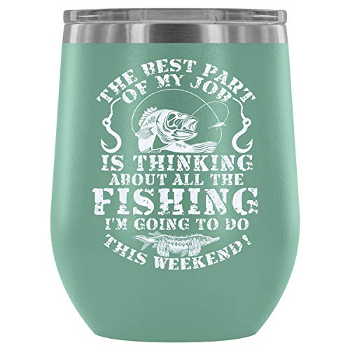 Steel Stemless Wine Glass Tumbler, I'm Going To Do This Weekend Vacuum Insulated Wine Tumbler, The Best Part Of My Job Wine Tumbler (Wine Tumbler 12Oz - Teal)]()