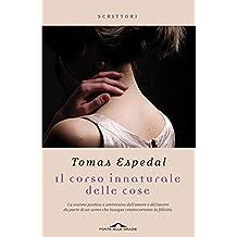 Il corso innaturale delle cose (Italian Edition)