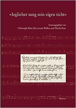 Book Ieglicher Sang Sein Eigen Ticht: Germanistische Und Musikwissenschaftliche Beitrage Zum Deutschen Lied Im Spatmittelalter (Elementa Musicae)