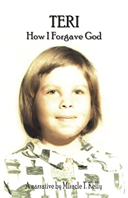 Teri - How I Forgave God