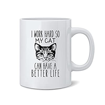 Cat Fan related Products I Work Hard So My Cat Can Have A Better Life – Funny Cat... [tag]
