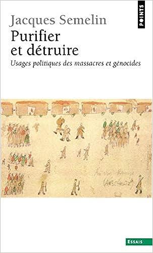 Purifier Et D Truire Usages Politiques Des Massacres Et G