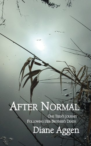 After Normal: One Teen's Journey Following Her Younger Brother's Death