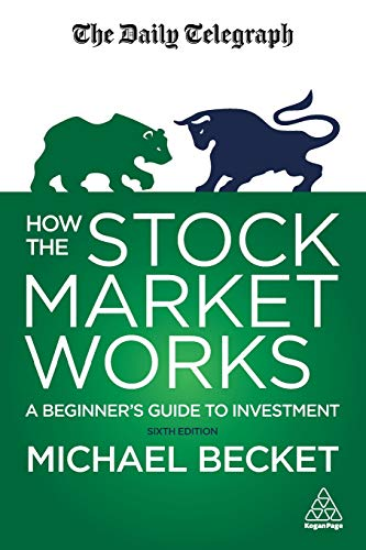 (How the Stock Market Works: A Beginner's Guide to Investment (Daily Telegraph))