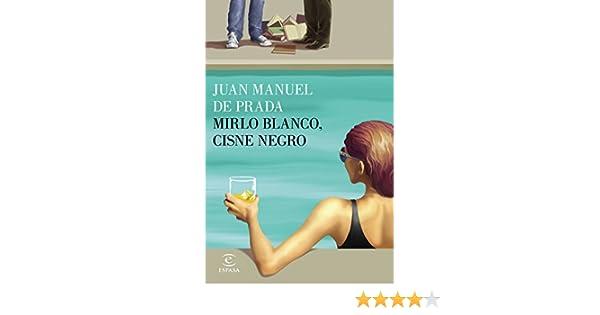 Mirlo blanco, cisne negro: Juan Manuel de Prada: 9788467048384: Amazon.com: Books
