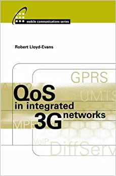 QoS in Integrated 3G Networks (Mobile Communications Library)