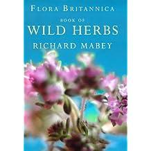Flora Britannica Book Of Wild Herbs