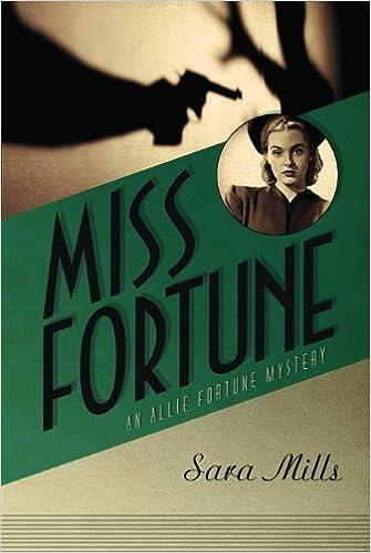 Miss Fortune (Allie Fortune Mystery Series, Book 1): Mills, Sara:  9780802469267: Amazon.com: Books