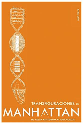 Descargar Libro Transfiguraciones En Manhattan.: De Nueva Amsterdam Al Rascacielos Juan Moya Romero