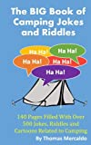 Search : The BIG Book of Campfire Jokes and Riddles: 140 Pages Filled With Over 500 Jokes and Riddles Related to Camping (Creative Campfires)
