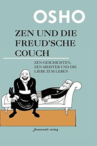 Zen und die Freud'sche Couch: Zen-Geschichten und die Liebe zum Leben