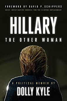 Hillary the Other Woman: A Political Memoir by [Kyle, Dolly]