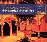 Algeria: Andalusian Music From Algiers / Musique Andalouse dAlger al-Djazairiya al-Mossiliya