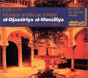 Algeria: Andalusian Music From Algiers / Musique Andalouse d'Alger al-Djazairiya al-Mossiliya