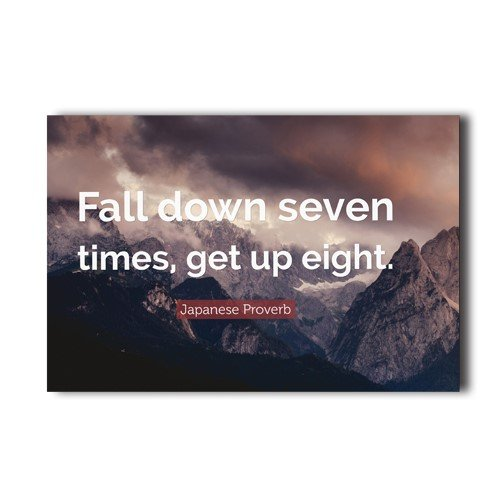 Motto Of Life Dream Success Quote Words Fall down seven times get up eight Decorative Creative Art Design Wall Decor Custom Poster 16