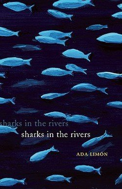 Ada Limon: Sharks in the Rivers (Paperback); 2010 Edition