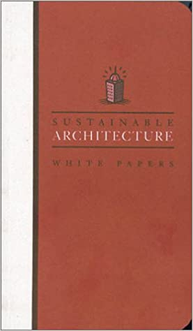 earth pledge white papers set sustainable architecture white  earth pledge white papers set sustainable architecture white papers essays on design and building for a sustainable future earth pledge series on