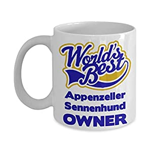 "Funny Coffee Mug For Appenzeller Sennenhund Owners:""Worlds Best Appenzeller Sennenhund Owner"" Coffee/Tea Cup, Personal/Special Dog Lovers Gift 10"