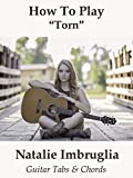 How To Play Torn By Natalie Imbruglia - Guitar Tabs & Chords