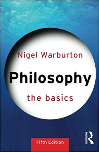 Amazon philosophy the basics 8601404276514 nigel philosophy the basics 5th edition fandeluxe Gallery