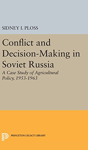 Conflict and Decision–Making in Soviet Russia – A Case Study of Agricultural Policy, 1953–1963