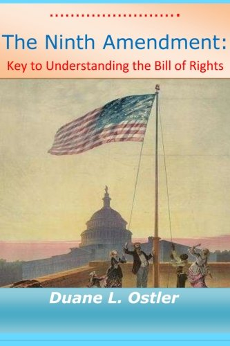 The Ninth Amendment: Key to Understanding the Bill of Rights