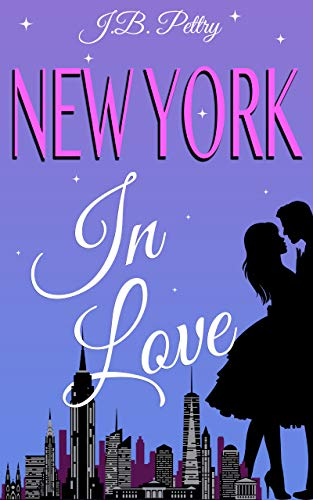 New York In Love by J.B. Pettry