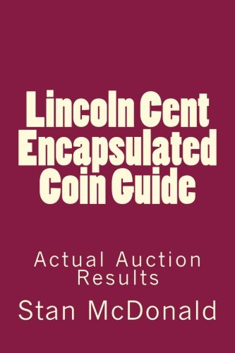 Lincoln Cent Encapsulated Coin Guide: Realized Certified Coin Values