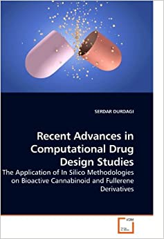 Book Recent Advances in Computational Drug Design Studies: The Application of In Silico Methodologies on Bioactive Cannabinoid and Fullerene Derivatives