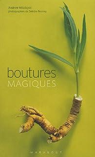 Boutures magiques par Andrew Mikolajski