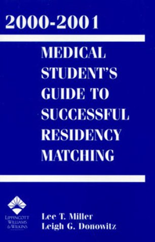 2000-2001 Medical Student's Guide to Successful Residency Matching