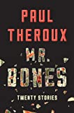 Mr. Bones, Paul Theroux, 0544324021