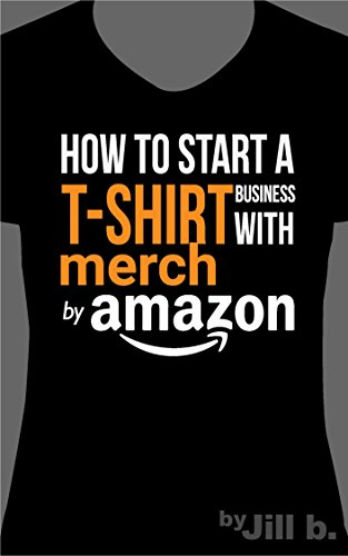 How to Start a T-Shirt Business on Merch by Amazon for sale  Delivered anywhere in USA